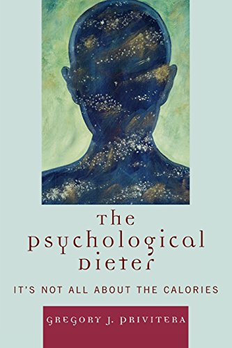 The Psychological Dieter: It's Not All About the Calories