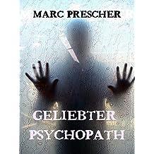 Geliebter Psychopath - 2 Hardcore Thriller