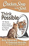 Chicken Soup for the Soul: Think Possible: 101 Stories About Using a Positive Attitude to Improve Your Life