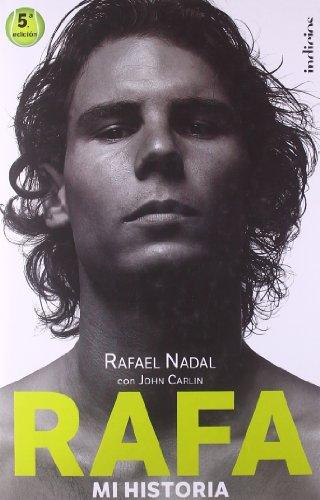 Rafa, mi historia (Indicios no ficción) por John Carlin