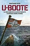 Libros PDF U Boote El Arma Submarina Alemana durante la Segunda Guerra Mundial Historia del siglo XX (PDF y EPUB) Descargar Libros Gratis