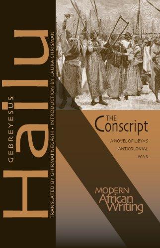 The Conscript: A Novel of Libya's Anticolonial War (Modern African Writing Series) (English Edition)