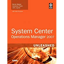 System Center Operations Manager 2007 Unleashed by Kerrie Meyler (2008-02-29)