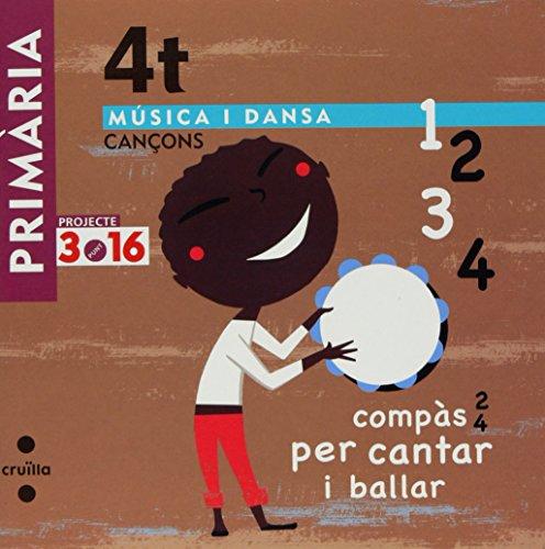 Música i dansa. Cançons. 4 Primària. Projecte 3.16 - 9788466119382
