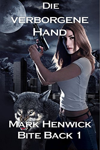 Die verborgene Hand (Bite Back 1) (Hände Geschmeidige)