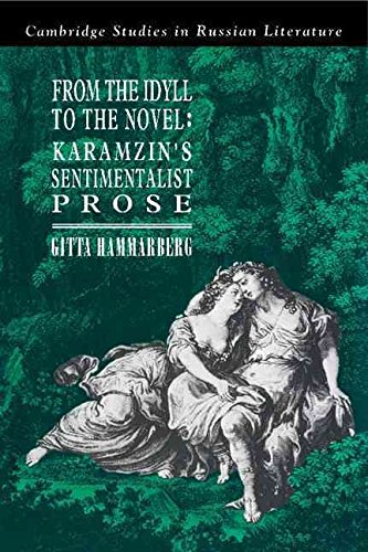 [From the Idyll to the Novel: Karamzin's Sentimentalist Prose] (By: Gitta Hammarberg) [published: July, 1991]