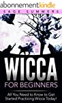 Wicca for Beginners: All You Need to...