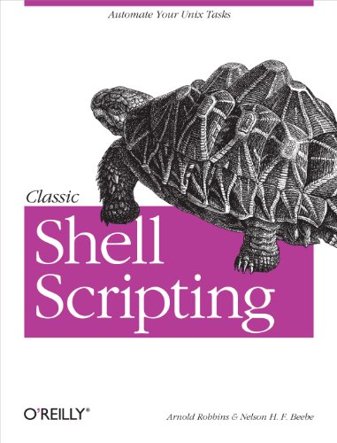 Classic Shell Scripting: Hidden Commands that Unlock the Power of Unix (English Edition)