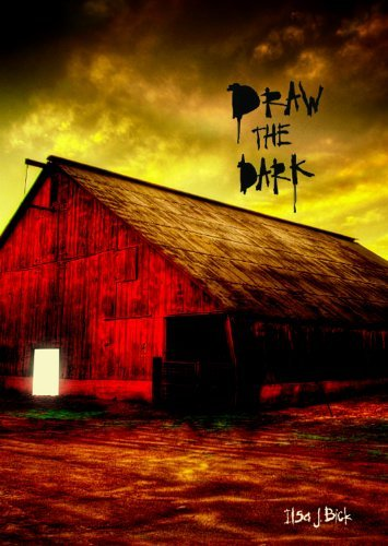 Draw the Dark by Ilsa J Bick (2011-09-01)