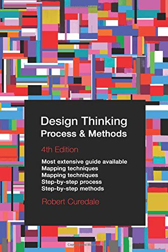 Design Thinking Process & Methods 4th Edition por Robert A Curedale
