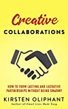 #3: Creative Collaborations: How to Form Lasting and Lucrative Partnerships without Being Smarmy