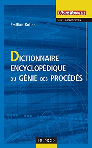 Dictionnaire encyclopdique du gnie des procds