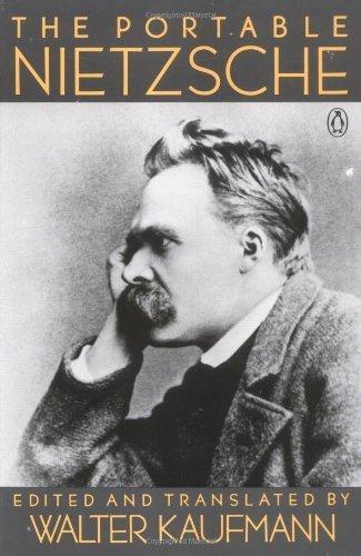 The Portable Nietzsche (Viking Portable Library) by Nietzsche, Friedrich, Kaufmann, Walter Published by Penguin Classics (1994)