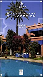 Maroc : Riads & villas d'exceptions