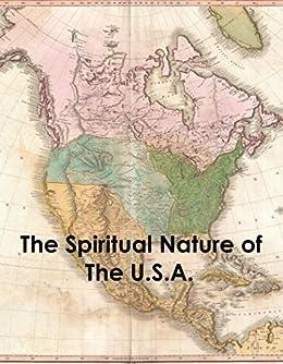 The Spiritual Nature of The U.S.A. (English Edition) di [Smith, Ethan Indigo]