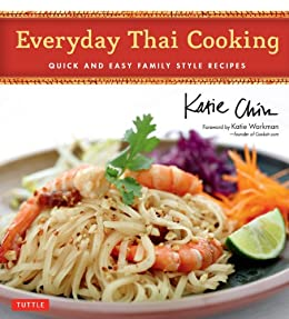 Everyday Thai Cooking: Quick and Easy Family Style Recipes von [Chin, Katie]
