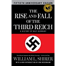 The Rise and Fall of the Third Reich: A History of Nazi Germany by William L. Shirer (2011-10-11)