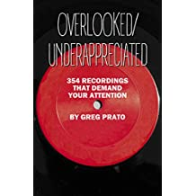 Overlooked/Underappreciated: 354 Recordings That Demand Your Attention (English Edition)