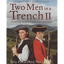 Two Men in a Trench II: Uncovering the Secrets of British Battelfields by Tony Pollard (2003-10-02)