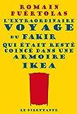 [L']extraordinaire voyage du fakir qui etait reste coince dans une armoire Ikea