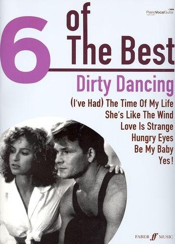 DIRTY DANCING - 6 of the best Songbook piano/vocal/guitar mit Bleistift -- Die 6 beliebtesten Hits aus dem erfolgreichen Tanzfilm u. a. mit THE TIME OF MY LIFE arrangiert für Klavier, Gesang und Gitarre (Noten/Sheet music)