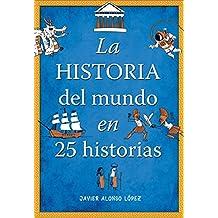 La historia del mundo en 25 historias (CAJON DESASTRE, Band 105268)