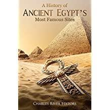 A History of Ancient Egypt's Most Famous Sites (English Edition)