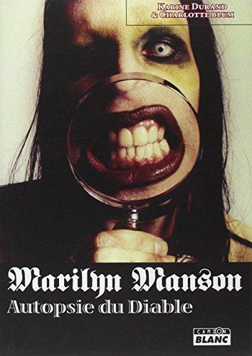 Marilyn Manson : Autopsie du diable par Karine Durand