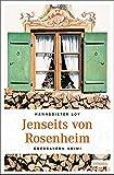 Jenseits von Rosenheim: Oberbayern Krimi - Hannsdieter Loy