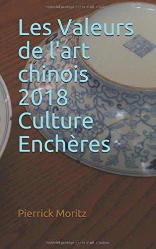 Les Valeurs de l'art chinois 2018 Culture Enchères par Pierrick Moritz