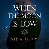 When the Moon is Low by Nadia Hashimi (2015-07-21)