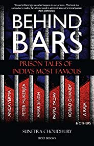 Behind Bars: Prison Tales of India's Most Fa