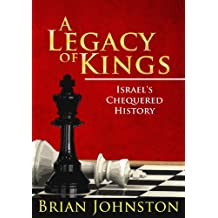 A Legacy of Kings...Israel's Chequered History (Search For Truth Series) (English Edition)