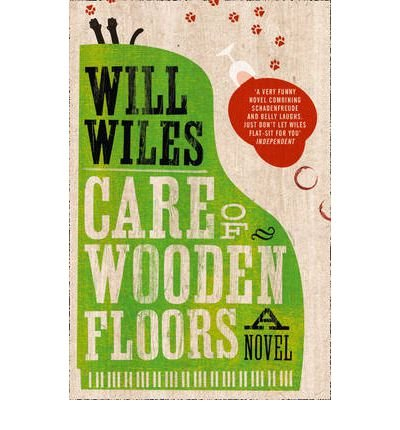 [(Care of Wooden Floors)] [Author: Will Wiles] published on (September, 2012)