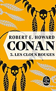 Les Clous rouges par Robert E. Howard