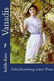 Buchinformationen und Rezensionen zu Vanadis: Der Schicksalsweg einer Frau von Isolde Kurz