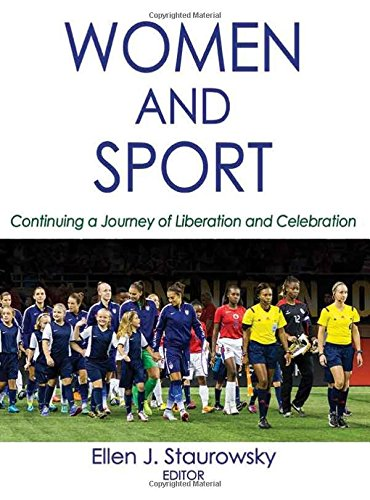 Women and sport : continuing a journey of liberation and celebration / ed. by Ellen J. Staurowsky | Staurowsky, Ellen J.