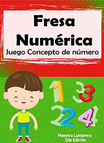 Fresa númerica: Juego Concepto del número (Maestra Lumbrera nº 7) por Carla A.   Leal Vega