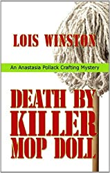 Death by Killer Mop Doll (Anastasia Pollack Crafting Mysteries) by Lois Winston (2012-05-23)
