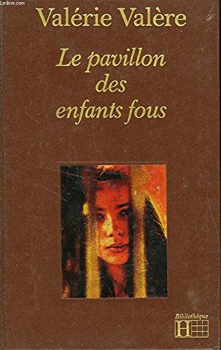 Le Pavillon des enfants fous (Bibliothèque Hachette)