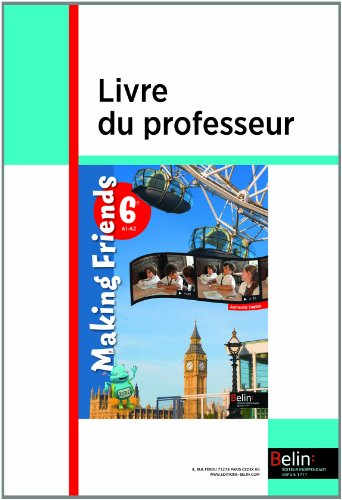 Anglais 6e A1-A2 Making Friends : Livre du professeur