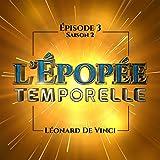 Léonard De Vinci: L'épopée temporelle 2, 3