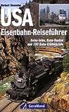 Eisenbahn-Reiseführer USA: Reise-Infos, Bahn-Routen und 99 Bahn-Erlebnisziel - Herbert Stemmler