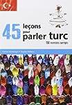 45 Le�ons pour Parler Turc 150 Exerci...