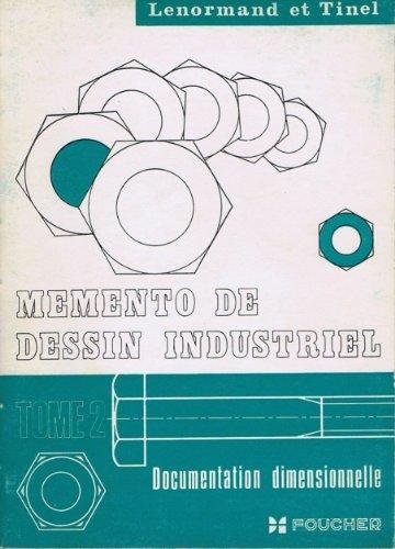 Memento de dessin industriel tome 2 documentation dimensionnelle
