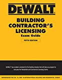 Dewalt Building Contractor's Licensing Exam Guide: Based on the 2018 IRC & IBC (DeWalt Professional Reference)