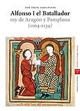 Alfonso I el Batallador, rey de Aragón y Pamplona (1104-1134) (La Olmeda)