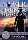 Never Haunt a Historian: Volume 7 (Leigh Koslow Mystery Series)