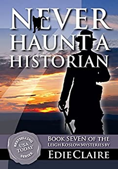 Never Haunt a Historian: Volume 7 (Leigh Koslow Mystery Series) (English Edition) par [Claire, Edie]