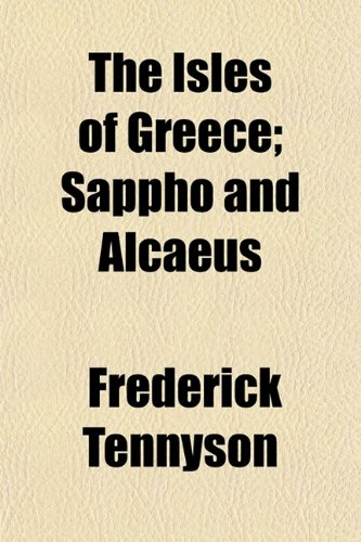 The Isles of Greece; Sappho and Alcaeus